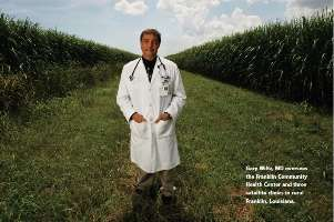 Gary Wiltz, MD, oversees the Franklin Community Health Center and three satellite clinics in rural Franklin, Louisiana.