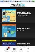In minutes, you can download issues of PracticeLink Magazine right to your Apple or Android mobile device for offline reading.